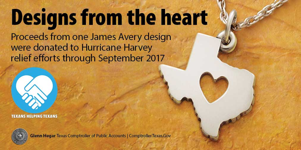 Texans Helping Texans: Designs from the Heart.  Proceeds from one James Avery design were donated to Hurricane Harvey relief efforts through September 2017.
