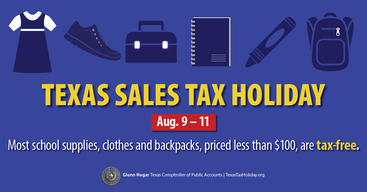 Most school supplies, clothes and backpacks under $100 can be purchased tax-free during Texas' sales tax holiday. TexasTaxHoliday.org