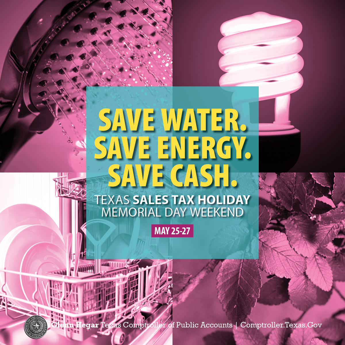 Save Water. Save Energy. Save Cash. Texas Sales Tax Holiday Memorial Day Weekend, May 25 through 27.