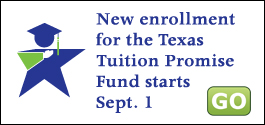 New enrollment for the Texas Tuition Promise Fund starts Sept. 1