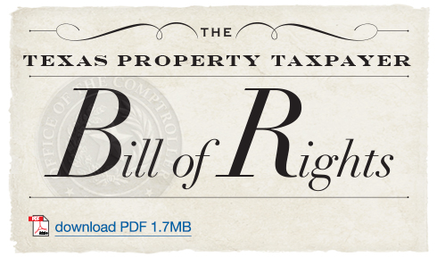 Texas Bill of Rights. Taxpayers come first. The Texas Taxpayer Bill of Rights outlines our committment to outstanding customer service.